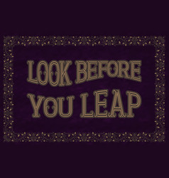 look before you leap english saying vector image