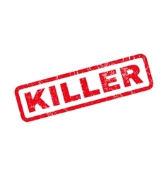 Killer rubber stamp vector