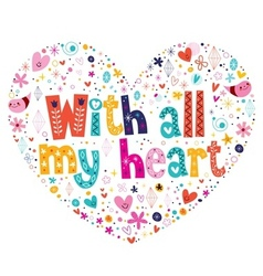 With all my heart typography lettering card vector