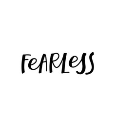 Fearless calligraphy quote lettering vector