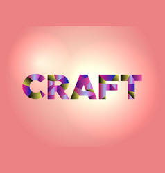 Craft concept colorful word art vector