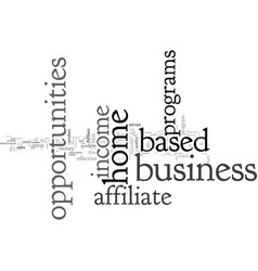 Affiliate programs home based business income vector