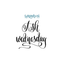 february 14 - ash wednesday - hand lettering vector image