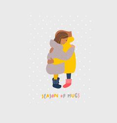 Season hugs girl friends lettering vector