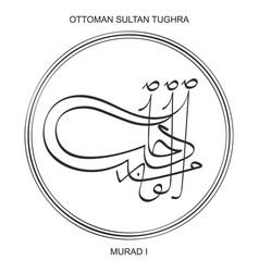 Tughra ottoman sultan murad first vector