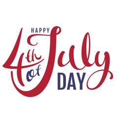 happy 4th of july day handwritten text for vector image vector image