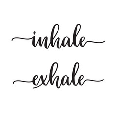 Inhale exhale lettering vector