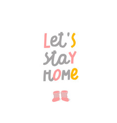 lets stay home cozy winter cute sign vector image