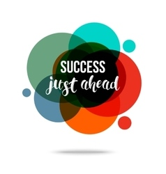 Success Just Ahead - Creative Quote Abstract vector