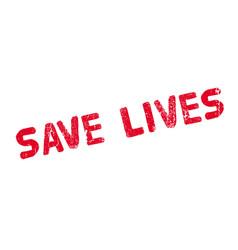 save lives rubber stamp vector image