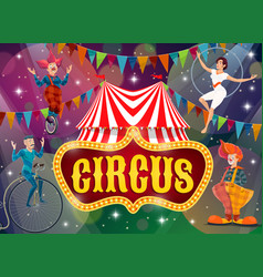 big top tent circus show performers poster vector image