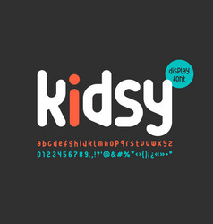 Fun and childish playful font alphabet letters vector