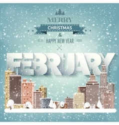 February monthwinter cityscapeCity silhouettes vector image