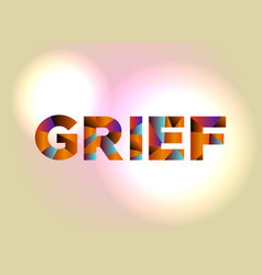 Grief concept colorful word art vector