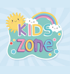 Kids zone colorful letters sun rainbow clouds vector