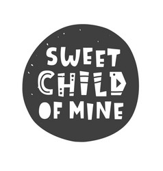 sweet child mine scandinavian poster vector image