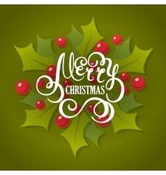 Christmas lettering with holly leaves vector