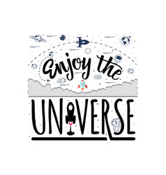 Enjoy the universe space travel lettering vector