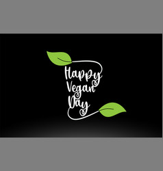 Happy vegan day word text with green leaf logo vector