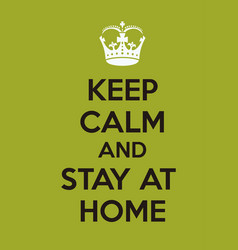 keep calm stay at home vector image