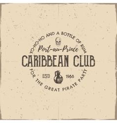 Vintage handcrafted label emblem Caribbean club vector image