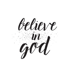 Believe in God inscription Greeting card with vector