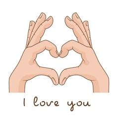 Hands making Sign Heart Inscription I love you vector image