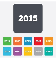 Happy new year 2015 sign icon Calendar date vector image vector image