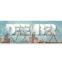 December monthwinter cityscapeCity silhouettes vector image