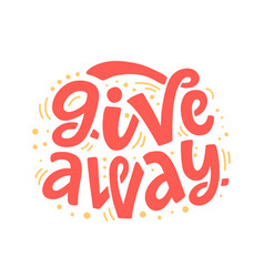 giveaway banner hand written lettering vector image