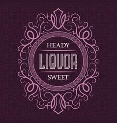 liquor heady sweet label design template vector image