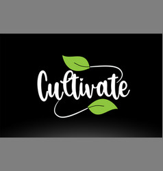 Cultivate word text with green leaf logo icon vector