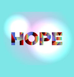 Hope concept colorful word art vector