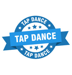 tap dance ribbon tap dance round blue sign tap vector image