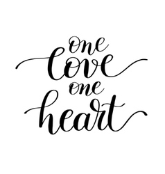 one love one heart handwritten lettering quote vector image