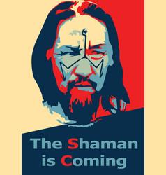 Shaman is coming pop art poster vector