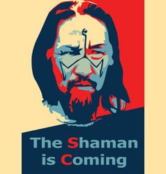 the shaman is coming pop art poster vector image