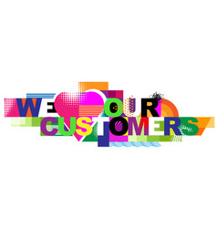 We love our customers vector