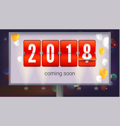 congratulatory poster coming soon 2018 new year vector image