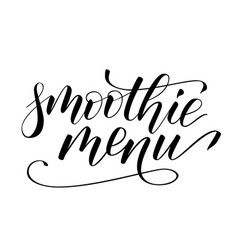 handwritten brush calligraphy smoothie menu vector image