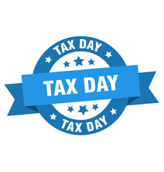 tax day ribbon tax day round blue sign tax day vector image