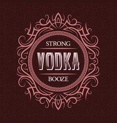 vodka strong booze label design template vector image