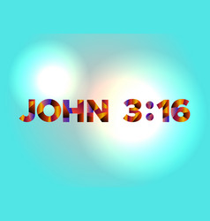 john 316 concept colorful word art vector image vector image