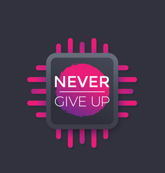 Never give up poster motivational quote vector