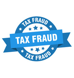 tax fraud ribbon tax fraud round blue sign tax vector image