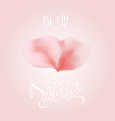 be my valentine text with rose petals for greeting vector image