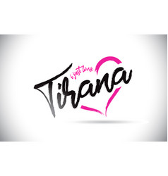 tirana i just love word text with handwritten vector image