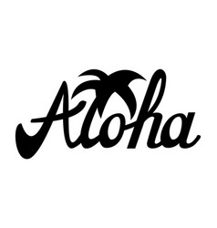 Aloha for t-shirt and other uses vector
