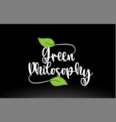 Green philosophy word text with green leaf logo vector