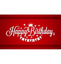 Happy Birthday Card On Red Background vector image vector image